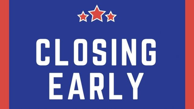 July 13th Indoor Closing Early